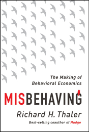 Misbehaving: The making of Behavioural Economics Richard H. Thaler Editora: Penguin 432 páginas 1ª edição, 2015