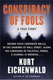Conspiracy of Fools: A True Story Kurt Eichenwald Editora: Portfolio 784 páginas 1ª edição, 2005