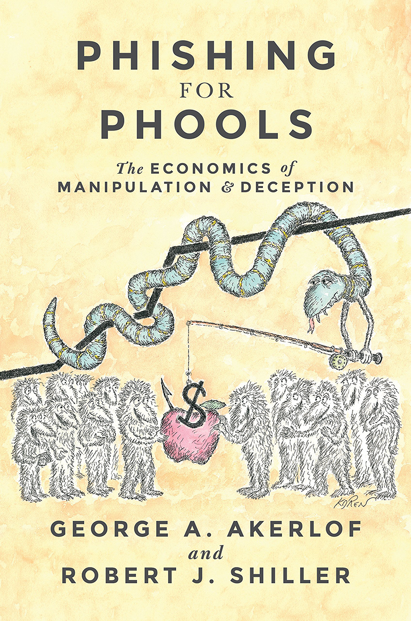 Phishing for Phools: the economics of manipulation and deception George A. Akerlof, Robert J. Shiller Editora: Princeton University Press 280 páginas 1ª edição, 2015