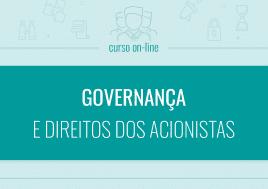 Curso on-line: Governança e direito dos acionistas