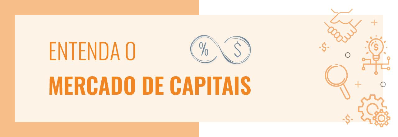 Entenda o mercado de capitais