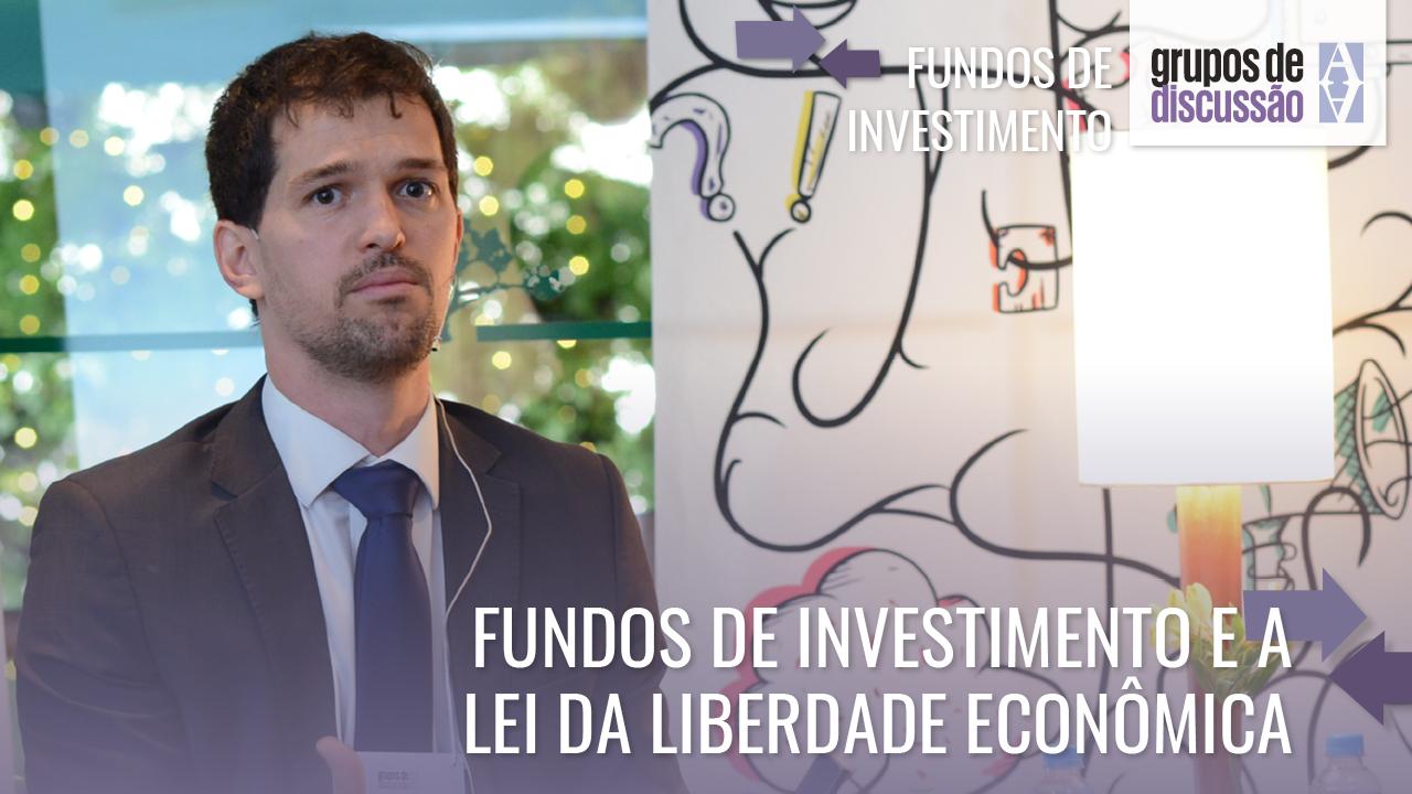 Fundos de investimento e a Lei da Liberdade Econômica