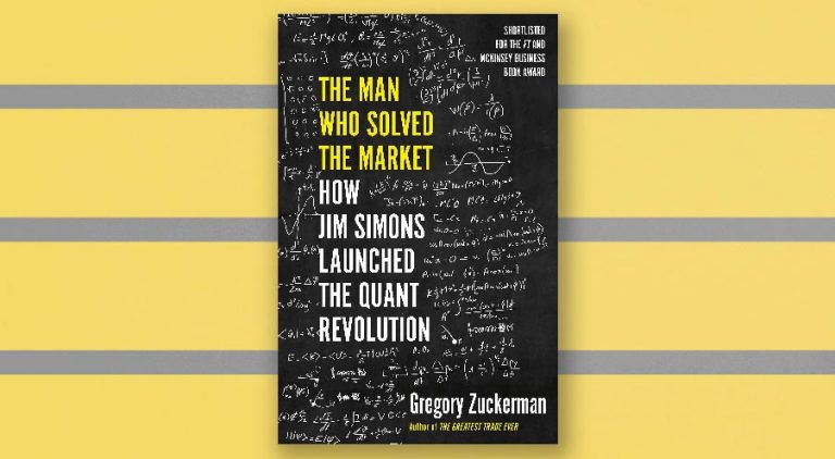 The man who solved the market:How Jim Simons Launched the Quant Revolution